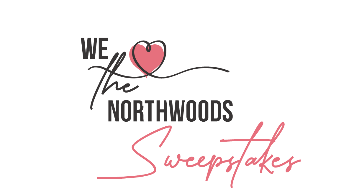 We Love the Northwoods Sweepstakes